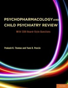 Ebook in inglese Psychopharmacology and Child Psychiatry Review: With 1200 Board-Style Questions Poncin, Yann , Thomas, Prakash
