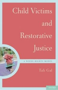 Foto Cover di Child Victims and Restorative Justice: A Needs-Rights Model, Ebook inglese di Tali Gal, edito da Oxford University Press