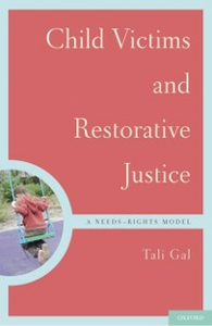 Ebook in inglese Child Victims and Restorative Justice: A Needs-Rights Model Gal, Tali