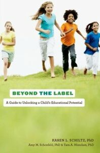Ebook in inglese Beyond the Label: A Guide to Unlocking a Child's Educational Potential Niendam, Tara A. , Schiltz, Karen L. , Schonfeld, Amy M.