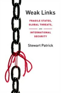 Ebook in inglese Weak Links: Fragile States, Global Threats, and International Security Patrick, Stewart