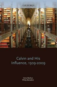 Ebook in inglese Calvin and His Influence, 1509-2009