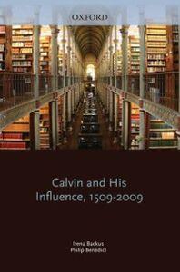 Foto Cover di Calvin and His Influence, 1509-2009, Ebook inglese di  edito da Oxford University Press