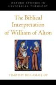 Ebook in inglese Biblical Interpretation of William of Alton Bellamah, Timothy F.
