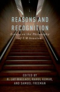 Ebook in inglese Reasons and Recognition: Essays on the Philosophy of T.M. Scanlon -, -