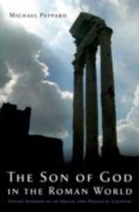 Foto Cover di Son of God in the Roman World: Divine Sonship in its Social and Political Context, Ebook inglese di Michael Peppard, edito da Oxford University Press