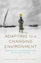 Adapting to a Changing Environment: Confronting the Consequences of Climate Change