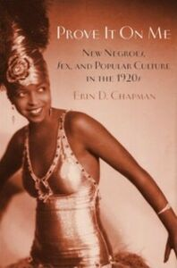 Ebook in inglese Prove It On Me: New Negroes, Sex, and Popular Culture in the 1920s Chapman, Erin D.