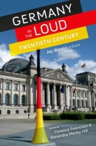 Ebook in inglese Germany in the Loud Twentieth Century: An Introduction