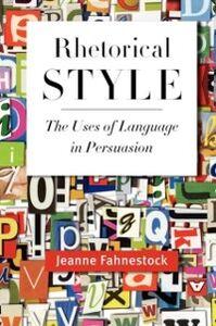 Foto Cover di Rhetorical Style: The Uses of Language in Persuasion, Ebook inglese di Jeanne Fahnestock, edito da Oxford University Press