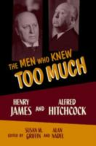 Ebook in inglese Men Who Knew Too Much: Henry James and Alfred Hitchcock -, -