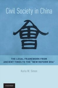 Ebook in inglese Civil Society in China: The Legal Framework from Ancient Times to the &quote;New Reform Era&quote; Simon, Karla W.