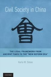 """Civil Society in China: The Legal Framework from Ancient Times to the """"New Reform Era"""""""