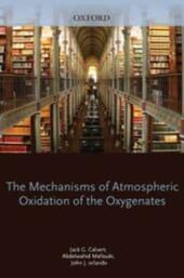 Mechanisms of Atmospheric Oxidation of the Oxygenates