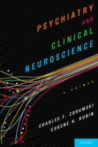 Foto Cover di Psychiatry and Clinical Neuroscience, Ebook inglese di Charles Charles Zorumski and Eugene Rubin,Eugene Rubin, edito da Oxford University Press