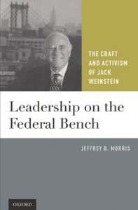 Ebook in inglese Leadership on the Federal Bench: The Craft and Activism of Jack Weinstein Morris, Jeffrey B.