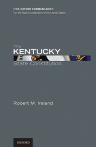 Foto Cover di Kentucky State Constitution, Ebook inglese di Robert M. Ireland, edito da Oxford University Press