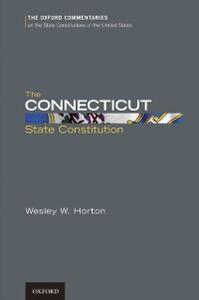 Foto Cover di Connecticut State Constitution, Ebook inglese di Wesley W. Horton, edito da Oxford University Press, USA