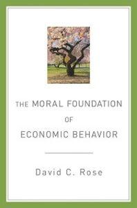 Foto Cover di Moral Foundation of Economic Behavior, Ebook inglese di David C. Rose, edito da Oxford University Press