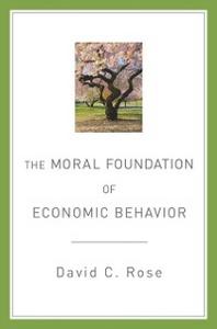 Ebook in inglese Moral Foundation of Economic Behavior Rose, David C.