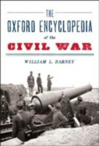 Ebook in inglese Oxford Encyclopedia of the Civil War Barney, William L.