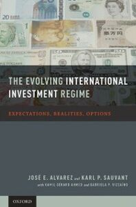 Ebook in inglese Evolving International Investment Regime: Expectations, Realities, Options Alvarez, Jose E. , Sauvant, Karl P.