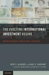 Evolving International Investment Regime: Expectations, Realities, Options