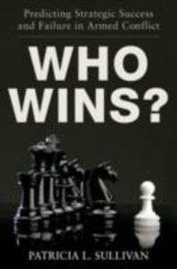 Ebook in inglese Who Wins?: Predicting Strategic Success and Failure in Armed Conflict Sullivan, Patricia