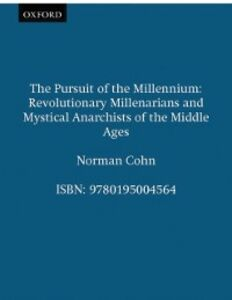 Ebook in inglese Pursuit of the Millennium: Revolutionary Millenarians and Mystical Anarchists of the Middle Ages Cohn, Norman