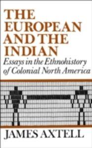 Foto Cover di European and the Indian, Ebook inglese di James Axtell, edito da Oxford University Press