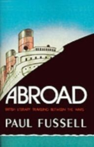 Ebook in inglese Abroad: British Literary Traveling between the Wars Fussell, Paul
