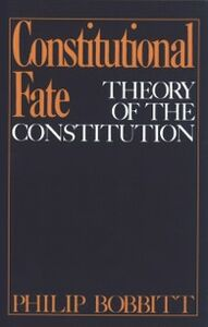 Ebook in inglese Constitutional Fate: Theory of the Constitution Bobbitt, Philip