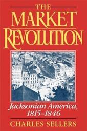 Market Revolution: Jacksonian America, 1815-1846