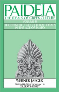Ebook in inglese Paideia: The Ideals of Greek Culture: Volume III: The Conflict of Cultural Ideals in the Age of Plato Jaeger, Werner