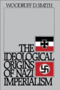 Ebook in inglese Ideological Origins of Nazi Imperialism Smith, Woodruff D.