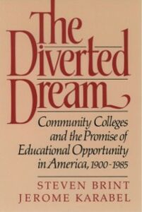 Ebook in inglese Diverted Dream: Community Colleges and the Promise of Educational Opportunity in America, 1900-1985 Brint, Steven , Karabel, Jerome