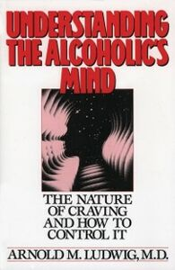 Foto Cover di Understanding the Alcoholic's Mind: The Nature of Craving and How to Control It, Ebook inglese di Arnold M. Ludwig, edito da Oxford University Press