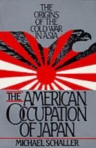 Foto Cover di American Occupation of Japan: The Origins of the Cold War in Asia, Ebook inglese di Michael Schaller, edito da Oxford University Press, USA