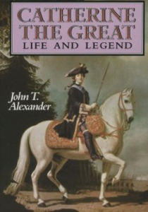 Ebook in inglese Catherine the Great: Life and Legend Alexander, John T.