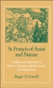 Foto Cover di St. Francis of Assisi and Nature: Tradition and Innovation in Western Christian Attitudes toward the Environment, Ebook inglese di Roger D. Sorrell, edito da Oxford University Press