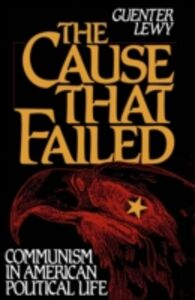 Ebook in inglese Cause That Failed:Communism in American Political Life Lewy, Guenter