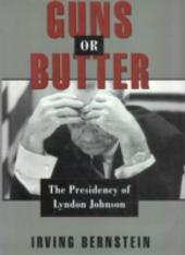Guns or Butter: The Presidency of Lyndon Johnson