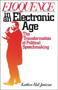 Ebook in inglese Eloquence in an Electronic Age: The Transformation of Political Speechmaking Jamieson, Kathleen Hall