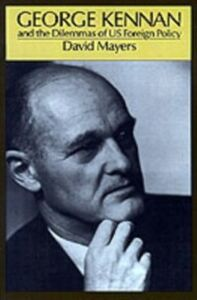 Ebook in inglese George Kennan and the Dilemmas of US Foreign Policy Mayers, David