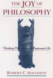 Joy of Philosophy: Thinking Thin versus the Passionate Life