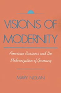 Ebook in inglese Visions of Modernity: American Business and the Modernization of Germany Nolan, Mary