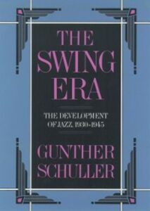 Foto Cover di Swing Era: The Development of Jazz, 1930-1945, Ebook inglese di Gunther Schuller, edito da Oxford Paperbacks