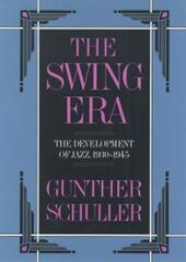 Swing Era: The Development of Jazz, 1930-1945