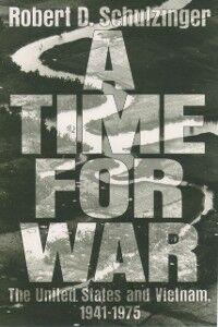 Foto Cover di Time for War: The United States and Vietnam, 1941-1975, Ebook inglese di Robert D. Schulzinger, edito da Oxford University Press