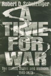 Time for War: The United States and Vietnam, 1941-1975